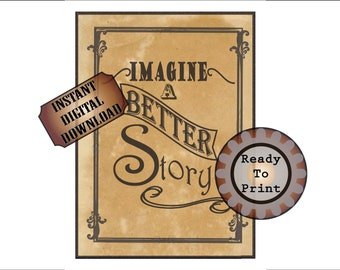 "Imagine a Better Story Printable Sign ~ 8.5X11"" JPEG ~ Wild West Aged Download ~ Encouragement Inspiration ~ Western TV Movie Party Decor"