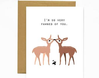 I'm So Very Fawned Of You - Greeting Card