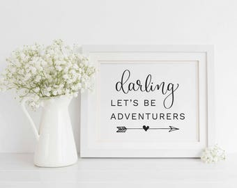 Darling Let's Be Adventurers sign, Darling Let's Be Adventurers printable, Baby Girl Nursery decor, Calligraphy print, Instant Download