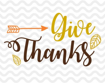Give Thanks, SVG, Thanksgiving Clipart, Thanksgiving Quote SVG, Fall Files, high resolution files, Printable, Cricut,Silhouette, ST-035