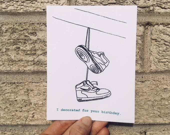 Birthday Card - I Decorated - Shoes on a Wire - Sarcastic - Funny - Hip Hop