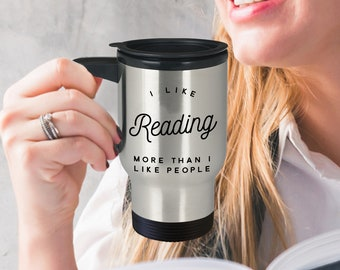 Reading Mug - Gift For Reader - I Like Reading More Than I Like People Travel Mug