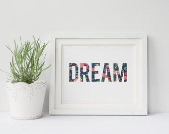 "PRINTABLE Art ""Dream"" Typography Art Print Floral Print Floral Art Nursery Art Nursery Print Dorm Decor Dorm Art Inspirational Quote"