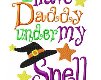 I have Daddy Under My Spell 2 Machine Embroidery Design INSTANT DOWNLOAD