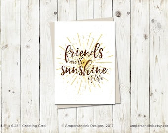 Friendship Love Admire, Friends are the Sunshine of Life, Greeting Card with A6 envelope