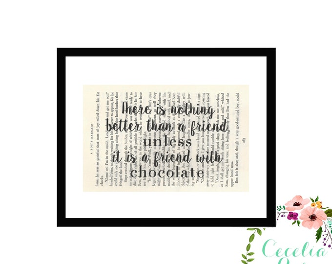 There Is Nothing Better Than A Friend Unless It's A Friend With Chocolate Vintage Book Paper Box Frame or Print Farmhouse Style