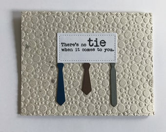 There's no tie when it comes to you Father's day  card new handmade