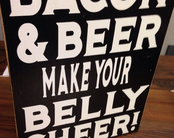 Bacon & Beer make your belly cheer, sign