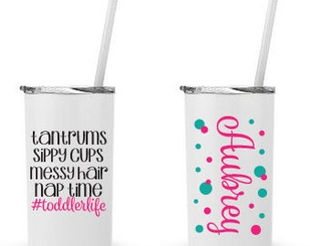Toddler Life - Personalized 12 0z. Roadie Tumbler with Straw and Lid, Insulated Stainless Steel