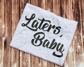 50 Shades of Grey Shirt Ladies Womens Graphi Vinyl Tee Shirt Christian Grey Fifty Shades of Grey Laters Baby