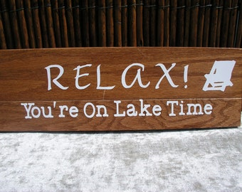 Snarky Sign ~ Fun Signs ~ Funny Quote Signs ~ Wood Signs ~ Funny Gift Sign ~RELAX your on Lake Time~ Sarcastic Sign