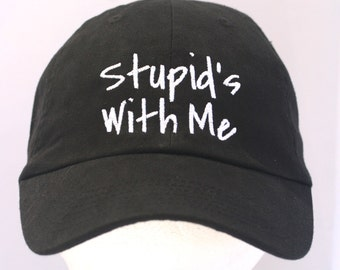 Stupid's With Me (Polo Style Ball Black with White Stitching)