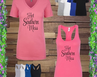 Hot Southern Mess -  Women's T-Shirt in V-Neck, Crew Neck, Racerback Tank, Regular Tank Multiple Sizes Available