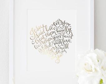 8x10 - Gold or Silver Metallic Finish - Modern Calligraphy Art Print - 'Jesus Said Love Everyone'