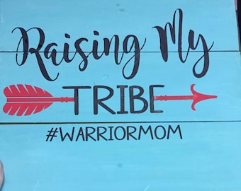 Raising my Tribe #warrior mom wood sign #mom life