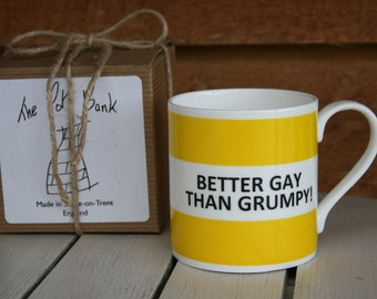 Better Gay Than Grumpy Hoop Mug