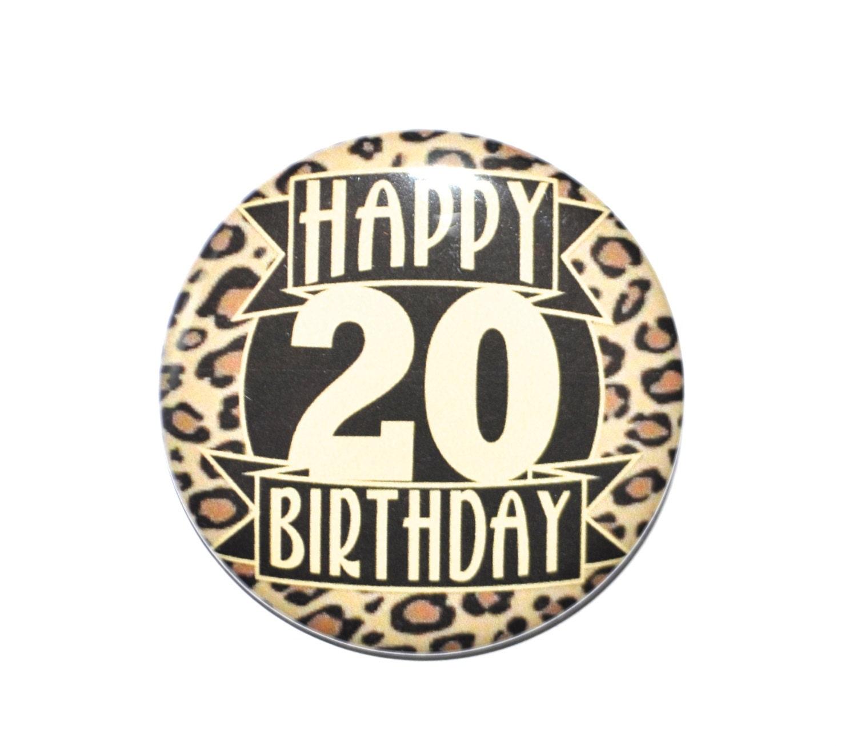 20 year old twenty year old birthday 20th birthday button zoom bookmarktalkfo Gallery