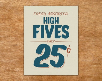 High Fives Sign - handmade screen print