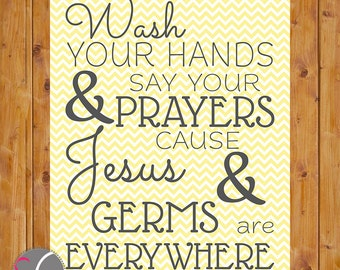 Wash Your Hands and Say Your Prayers Chevron Bathroom Wall Art Yellow Grey 8x10 Digital JPG Printable Instant Download (33_yg)