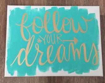 Follow Your Dreams - 9x12 Canvas