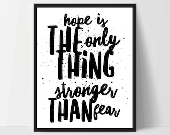 Hope is Stronger Than Fear, Art Print, Quote, Inspirational Print Decor, Digital Art Print, Office Print, 8x10, 12x16, White