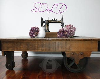 SOLD - Industrial Factory Cart Coffee Table