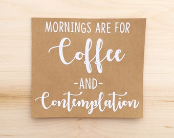 COFFEE and CONTEMPLATION Decal   Pop Culture Decal Sticker   Gift for Coffee Lover   By AngelaBrooksShop on Etsy