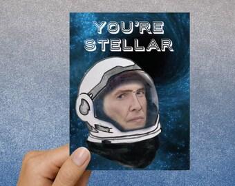 "Matthew McConaughey Interstellar Card ""You're Stellar"""