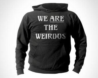 Hoodie - We Are The Weirdos Shirt - Retro hoodies For Men, Women & Children