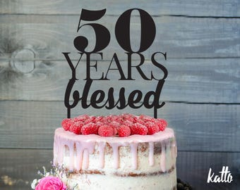 Customizable Birthday cake topper- Personalized 50 years blessed Cake Topper- Birthday Cake Topper- Personalized birthday cake topper