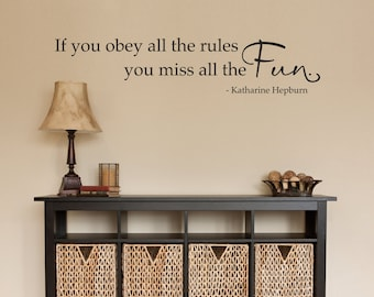 Katharine Hepburn Quote Decal - If you obey all the rules you miss all the fun Wall Decal