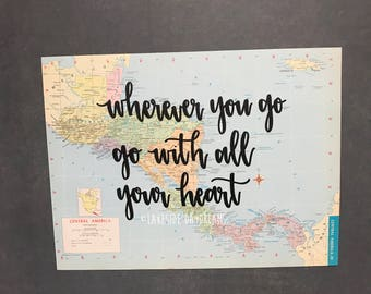 """Vintage Central American map quote """"wherever you go, go with all your heart"""" Map decor. Travel quote map decor"""
