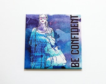 Be Confident Magnet, Fridge magnet, Kitchen Magnet, inspirational, empowerment, gift for her, stocking stuffer, blue, purple (6133)