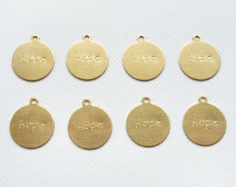 8 Raw Brass Round HOPE Charms