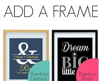ADD a FRAME to your order - Please select 11X14 frame with or without Mat Board, Ready to Hang