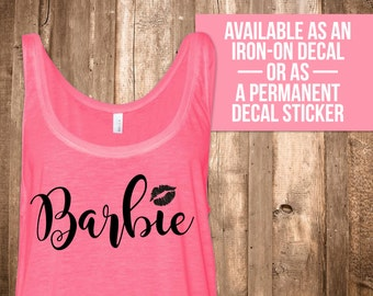 Barbie Iron-On Decal, T-Shirt Decal, Personalized Decal, Vinyl Decal, Decal, Statement Decal