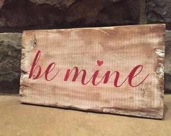 Rustic Be Mine Handmade Wood Sign