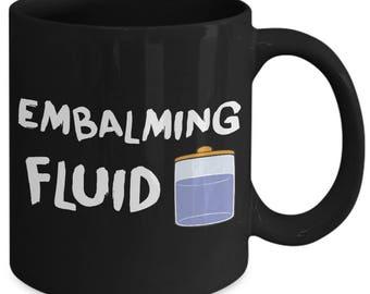 Embalming Fluid Embalmer Coffee Mug