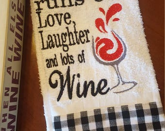 Wine Kitchen Dish Towel / Embroidered Kitchen Decor / Housewarming Gift / This Home Runs on Love Laughter and Wine