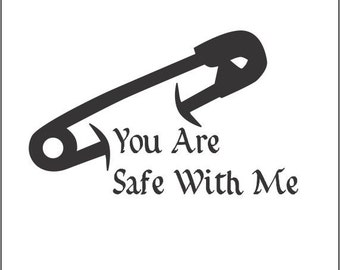 Safety Pin Decal, Solidarity Decal, You Are Safe With Me Decal