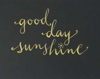 Good Day Sunshine Calligraphy Quote