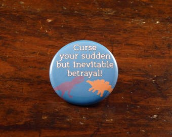 "Curse Your Sudden But Inevitable Betrayal - Firefly inspired 2.25"" button/badge or magnet"