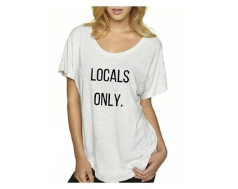 Locals Only Tshirt
