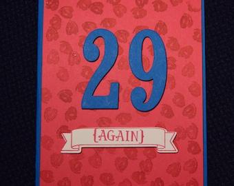 Birthday Greeting Card - 29 Again