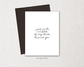 In the Middle of my Chaos Card - Valentine's Day Card - Romantic Valentine's Day Card - Anniversary Card