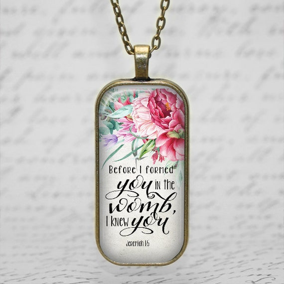 Bible Verse Necklace, JER 1:5,  Before I formed you in the womb I knew you
