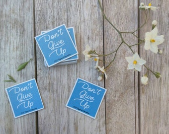 Don't Give Up! (10 pc) Stickers/Magnets