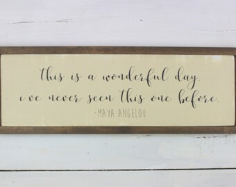 This is a Wonderful Day Quote Sign - Maya Angelou Quote Sign - Rustic Quote Sign - Rustic Home Decor - Inspirational Quote Sign - Wood Sign