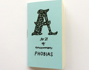 A Through Z of Common Phobias - Risograph Printed Zine by Sanaa Khan - Tiny Splendor - What Do YOU Fear? - Riso Print Illustrated Art Book