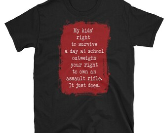 My Kids' Right To Survive Shirt